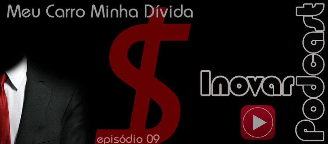 Inovar-Podcast-09-meu-carro-minha-divida